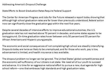 Addressing America's Dropout Challenge State Efforts to Boost Graduation Rates Require Federal Support The Center for American Progress and Jobs for the.