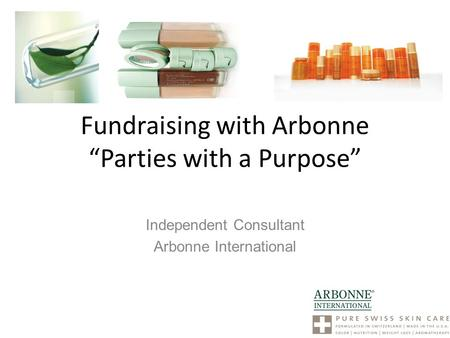 "Fundraising with Arbonne ""Parties with a Purpose"" Independent Consultant Arbonne International."