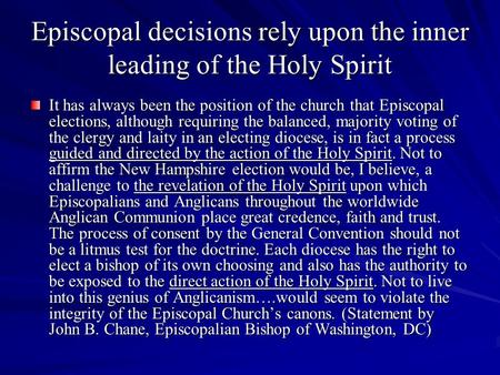 Episcopal decisions rely upon the inner leading of the Holy Spirit It has always been the position of the church that Episcopal elections, although requiring.