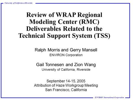 ENVIRON International Corporation University of California at Riverside Review of WRAP Regional Modeling Center (RMC) Deliverables Related to the Technical.