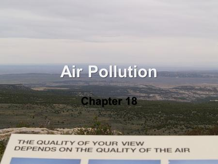 Air Pollution Chapter 18.