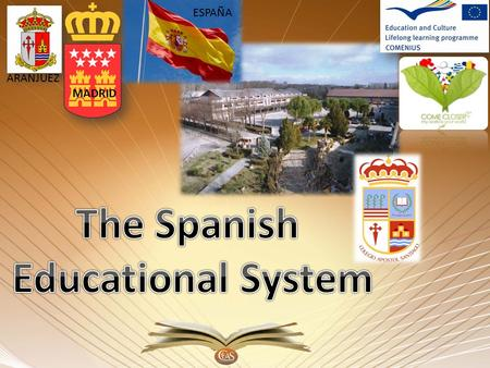 MADRID ARANJUEZ ESPAÑA. 0-2 YEARS OLD INFANT AND PRIMARY SCHOOL Infant education : 3 – 5 years old Primary education (compulsory) 1st cycle : 6 -7.