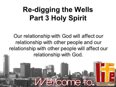 Re-digging the Wells Part 3 Holy Spirit