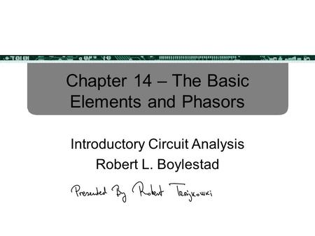 Chapter 14 – The Basic Elements and Phasors