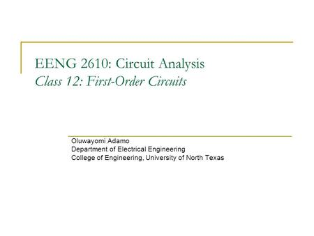 EENG 2610: Circuit Analysis Class 12: First-Order Circuits