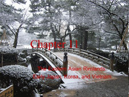 Chapter 11 The Eastern Asian Rimlands: Early Japan, Korea, and Vietnam.