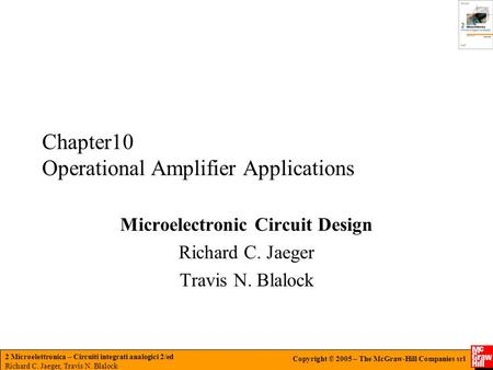 2 Microelettronica – Circuiti integrati analogici 2/ed Richard C. Jaeger, Travis N. Blalock Copyright © 2005 – The McGraw-Hill Companies srl Chapter10.