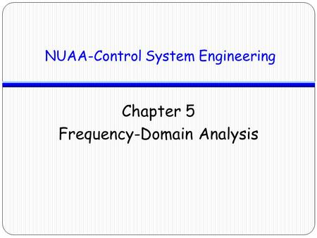 Chapter 5 Frequency-Domain Analysis NUAA-Control System Engineering.