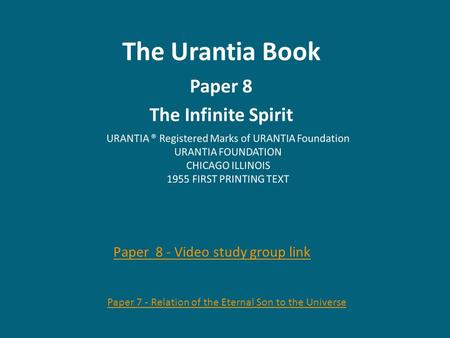 The Urantia Book Paper 8 The Infinite Spirit Paper 8 - Video study group link Paper 7 - Relation of the Eternal Son to the Universe.