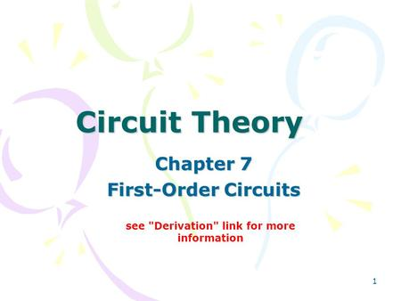 1 Circuit Theory Chapter 7 First-Order Circuits see Derivation link for more information.