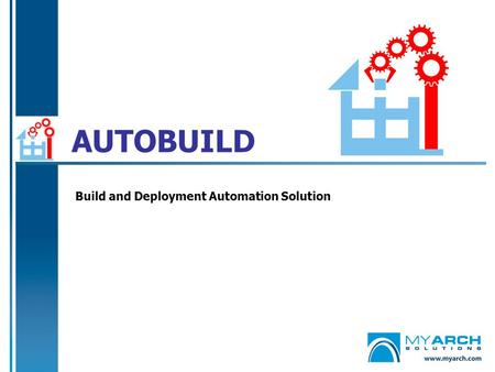 AUTOBUILD Build and Deployment Automation Solution.