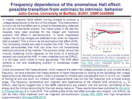 Frequency dependence of the anomalous Hall effect: possible transition from extrinsic to intrinsic behavior John Cerne, University at Buffalo, SUNY, DMR.