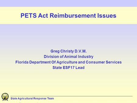 ___________________________________________________________________________________ _______ State Agricultural Response Team PETS Act Reimbursement Issues.