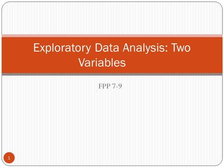 FPP 7-9 Exploratory Data Analysis: Two Variables 1.