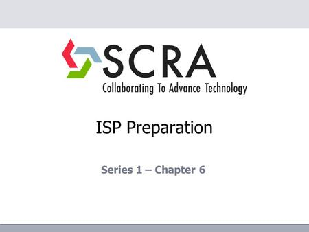 ISP Preparation Series 1 – Chapter 6. NISPOM Chapter 6 – Visits & Meetings Section 1: Visits General (6-100)  When it is anticipated that classified.