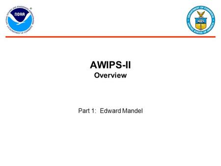AWIPS-II Overview Part 1: Edward Mandel. 2 Outline Deployment Status Major Program Developments Virtual Lab Development Community AWIPS-II Community Development.