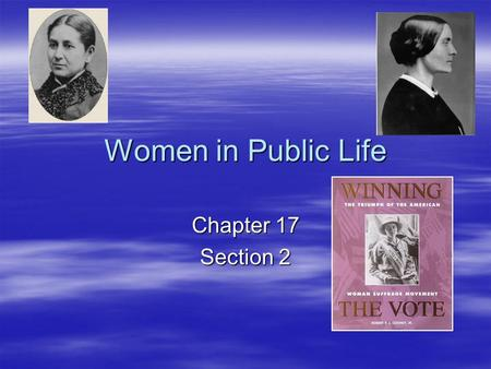 Women in Public Life Chapter 17 Section 2.