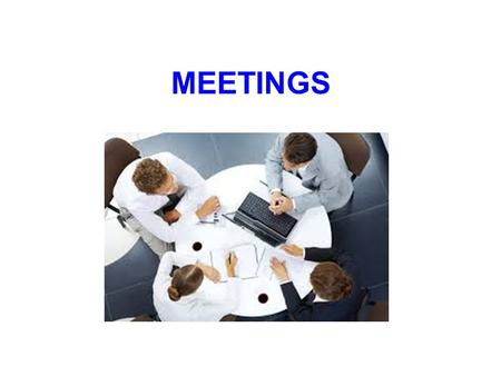 MEETINGS. verb + meeting How many can you think of? call arrange schedule hold cancel postpone (put off) reschedule attend moderate chair +a meeting.