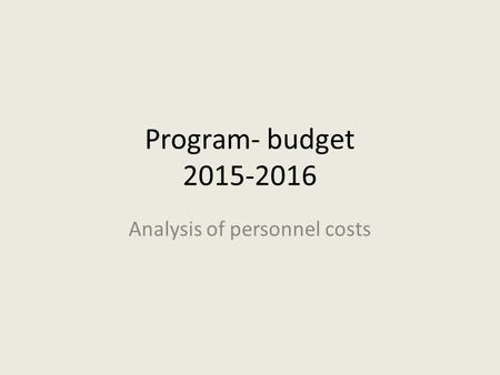 Program- budget 2015-2016 Analysis of personnel costs.