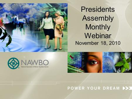 Presidents Assembly Monthly Webinar November 18, 2010.