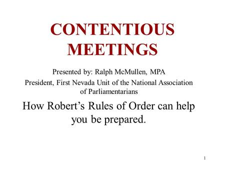 CONTENTIOUS MEETINGS Presented by: Ralph McMullen, MPA