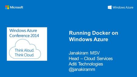 Windows Azure Conference 2014 Running Docker on Windows Azure.