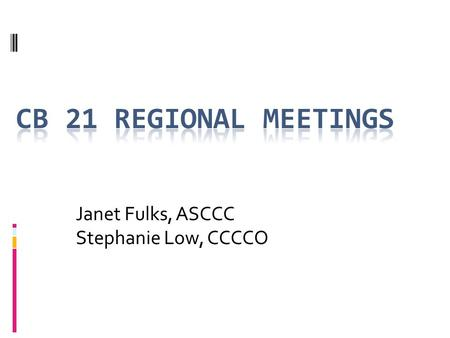 Janet Fulks, ASCCC Stephanie Low, CCCCO. 1. Which of the following describes your position? A. Faculty member – full time B. Faculty member – part time.