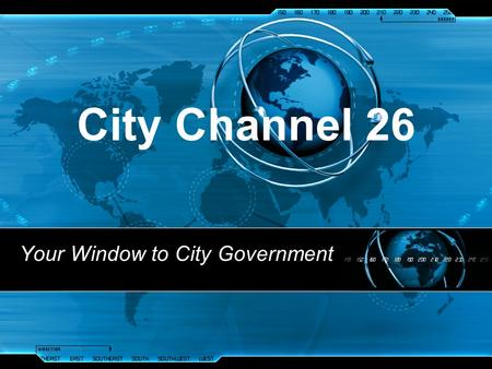 City Channel 26 Your Window to City Government Channel 26 originated from the Atlanta Cable Franchise Agreement between the City of Atlanta and Cable.