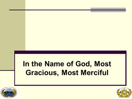 In the Name of God, Most Gracious, Most Merciful.