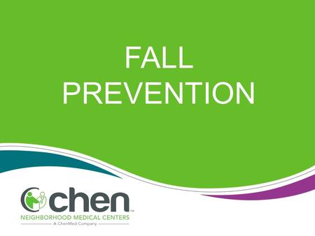FALL PREVENTION. As we age, the chances of falling and hurting ourselves in the home become more likely. Falls happen for many reasons. There are several.