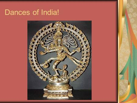Dances of India!. India Classical Dances of India The Sangeet Natak Akademi currently confers classical status on eight Indian dance forms:[citation.