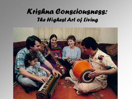 Krishna Consciousness: The Highest Art of Living