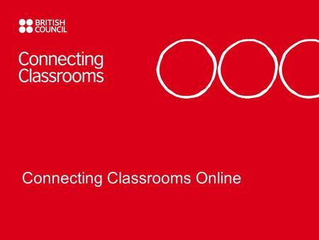 Connecting Classrooms Online. What is Connecting Classrooms Online?  Connecting Classrooms Online (CCO) provides a single, over-arching framework for.