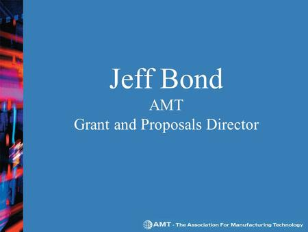 Jeff Bond AMT Grant and Proposals Director. Research Opportunities Reserved for Small Business Reserved for Small Business SMALL BUSINESS INNOVATION RESEARCH.