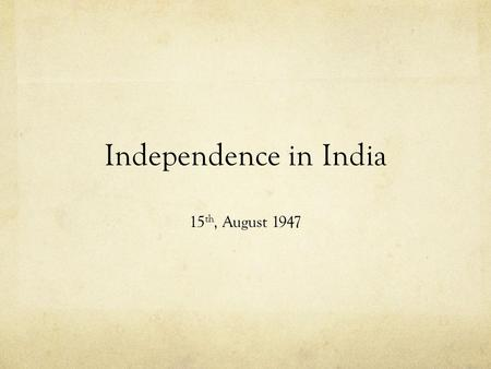 Independence in India 15 th, August 1947. Activating prior knowledge The British Raj Period of direct British rule of India, and the system of governance.