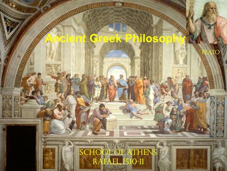 School of Athens Rafael, 1510-11 Plato Ancient Greek Philosophy.