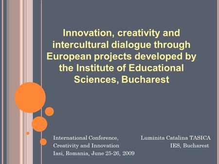 Innovation, creativity and intercultural dialogue through European projects developed by the Institute of Educational Sciences, Bucharest International.