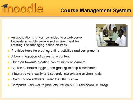 Course Management System An application that can be added to a web server to create a flexible web-based environment for creating and managing online courses.