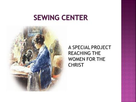 A SPECIAL PROJECT REACHING THE WOMEN FOR THE CHRIST.