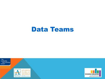 Data Teams. Data Teams is a six-step process that allows you to examine student data at the micro level (classroom practitioner level). Data Teams provide.