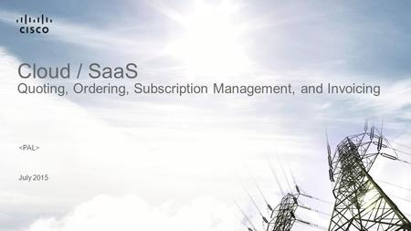 Cloud / SaaS Quoting, Ordering, Subscription Management, and Invoicing