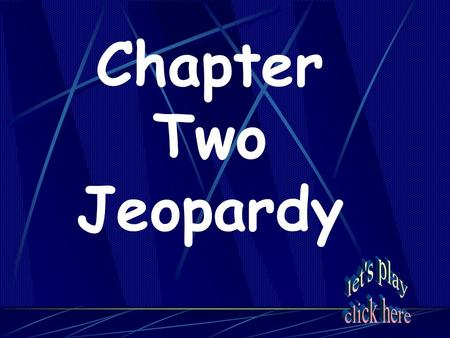 Chapter Two Jeopardy ExplorationPeopleRoyalty Maps and More Columbus and Company Show me the Money Things that Rhyme with Orange 20 40 60 80 100 120.