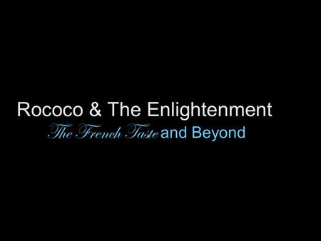Rococo & The Enlightenment