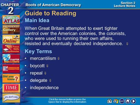 Section 2-1 Guide to Reading When Great Britain attempted to exert tighter control over the American colonies, the colonists, who were used to running.