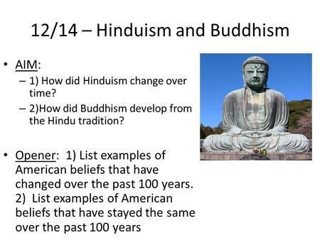 12/14 – Hinduism and Buddhism