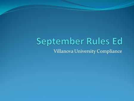 Villanova University Compliance. Agenda In the News Reminders OV & UV Practice Logs New Legislation Camps/Clinics Recent Questions & Interps Eligibility.