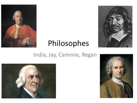 Philosophes India, Jay, Cammie, Regan. Welcome to the Kingdom of Heaven…
