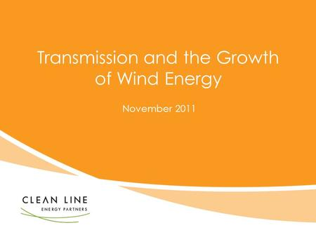 Transmission and the Growth of Wind Energy November 2011.