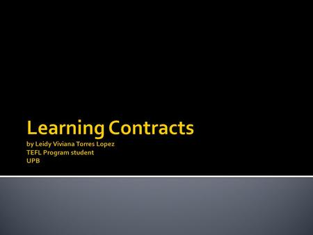 Definitions Learning contracts are agreements between teachers and learners. A learning contract is a written document that draws the trainer and trainee.