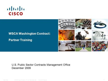 © 2006 Cisco Systems, Inc. All rights reserved.Cisco ConfidentialWeb RACI 1 WSCA Washington Contract: Partner Training U.S. Public Sector Contracts Management.